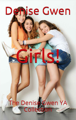 Anthology: Girls! by Denise Gwen