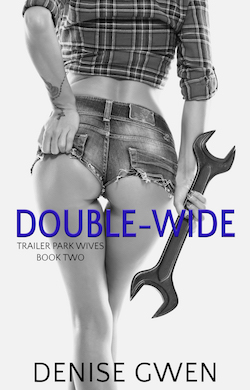 Trailer Park Wives: The Double-Wide Edition